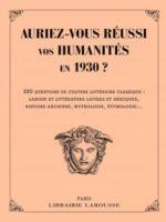 Auriez-vous réussi vos humanités en 1930 ?