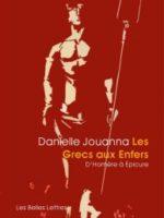 Les Grecs aux Enfers : D'Homère à Épicure - Daniel Jouanna
