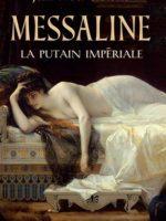 Messaline : La putain impériale - Jean-Noël Castorio