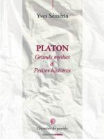 Platon : grands mythes et petites histoires