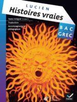 Bac Grec : Lucien de Samosate, Histoires vraies, livre I  (Hatier 2013)
