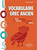 Vocabulaire grec ancien : 50 fiches thématiques et exercices ludiques pour débuter
