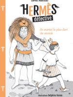 Hermès détective - #2 : le mortel le plus fort du monde