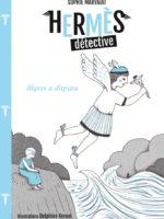 Hermès détective - #3 : Hermès a disparu