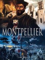 Montpellier - #1 : De la Préhistoire à Rabelais