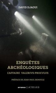Enquêtes archéologiques : L'affaire Valerius Proculus