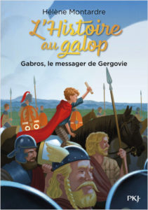 L'HISTOIRE AU GALOP #02 : GABROS, LE MESSAGER DE GERGOVIE