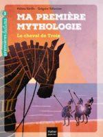 Ma première mythologie - Le cheval de Troie