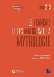 Le français et les maths avec la mythologie - Cycles 2 et 3