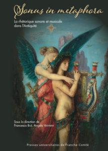 Sonus in metaphora : la rhétorique sonore et musicale dans l'Antiquité