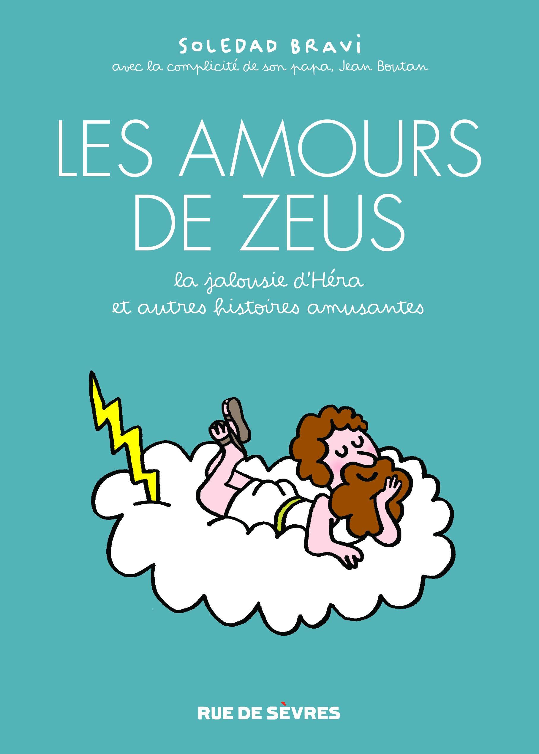 LES AMOURS DE ZEUS, LA JALOUSIE D'HÉRA ET AUTRES HISTOIRES AMUSANTES