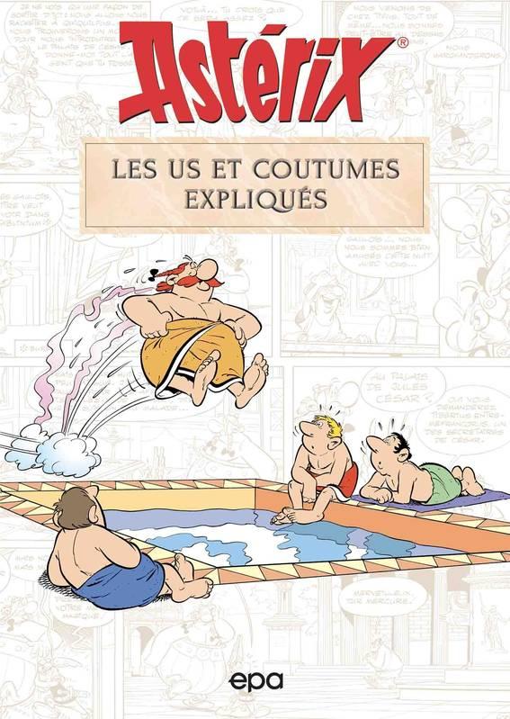 Astérix : les us et coutumes expliqués
