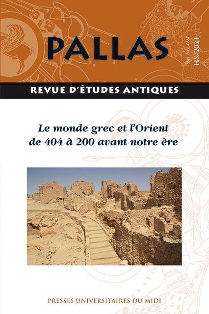 PALLAS HS 03 - Le monde grec et l'Orient de 404 à 200 avant notre ère